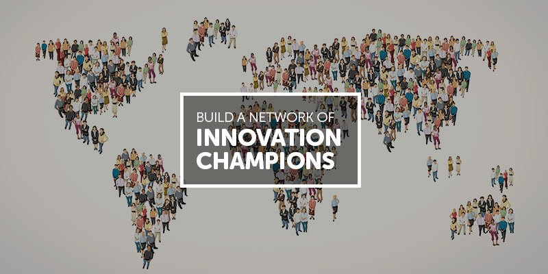 Get Disruptive By Building a Network of Internal Champions